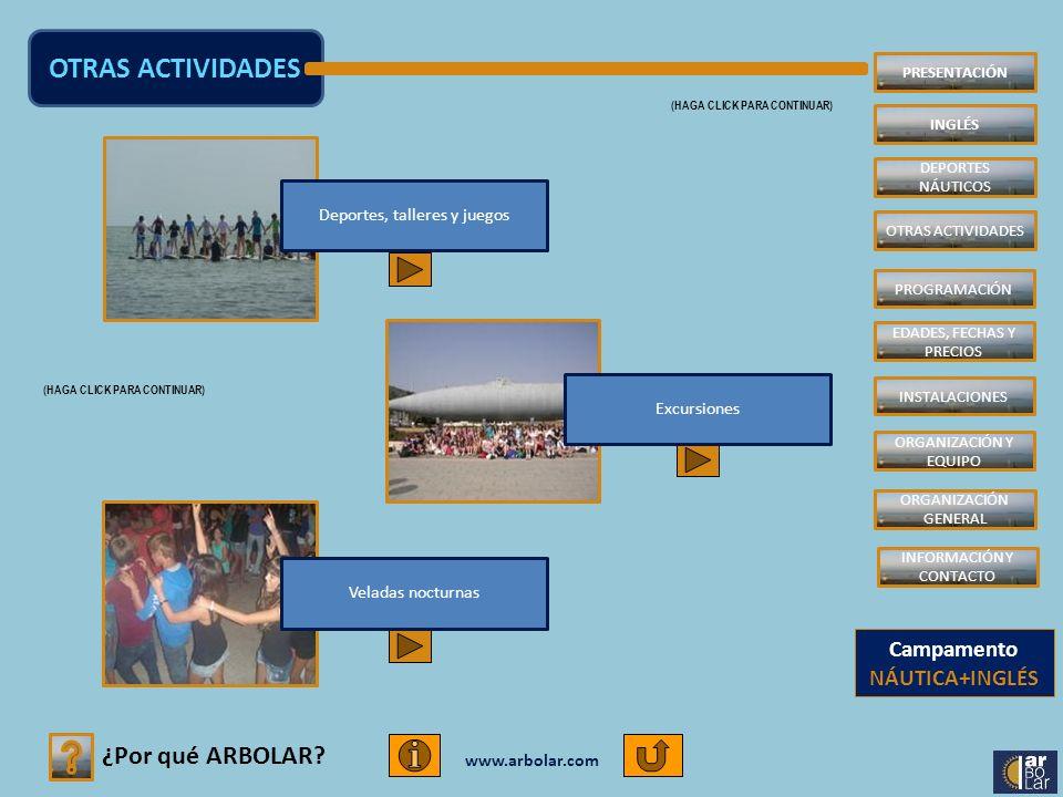 www.arbolar.com Las Veladas Nocturnas nos sirven para concluir con toda la actividad del día.