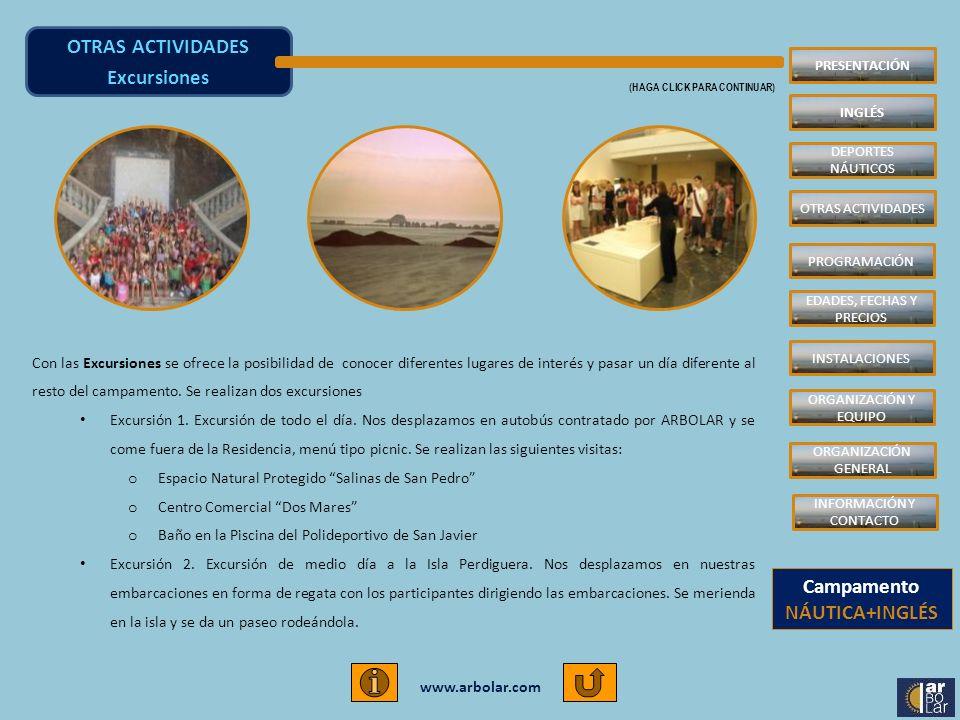 www.arbolar.com Pueden participar en este campamentos chicos y chicas con edades comprendidas entre 6 y 17 años.
