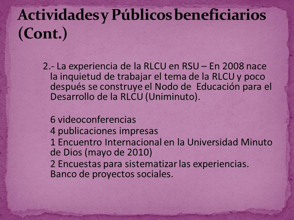 Ventaja 1: Se mantiene la autonomía de las universidades participantes, pero se multidirecciona la comunicación.