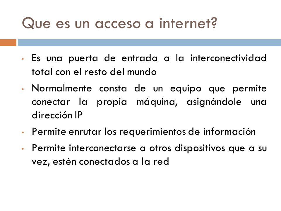 Analogías no técnicas - Acceso Un acceso a internet, es como construir un camino que salga de un campo que se encontraba aislado, permitiendo alcanzar el sistema de rutas provinciales y nacionales.