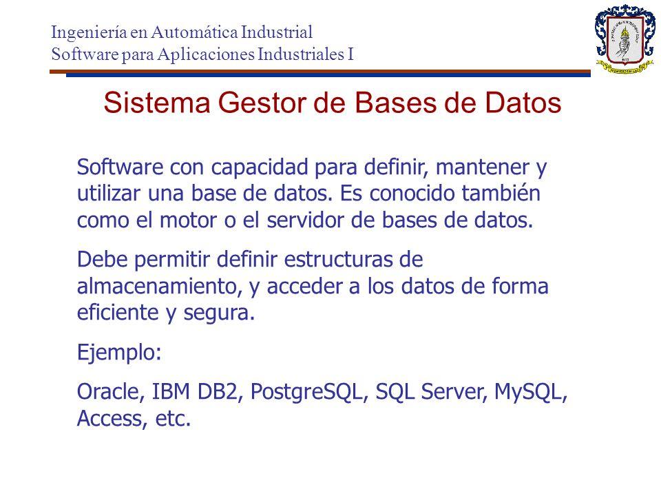Características de un BDMS Ingeniería en Automática Industrial Software para Aplicaciones Industriales I 1.Los datos se organizan independientemente de las aplicaciones que los vayan a usar (independencia lógica) y de los ficheros en los que vayan a almacenarse (independencia física).