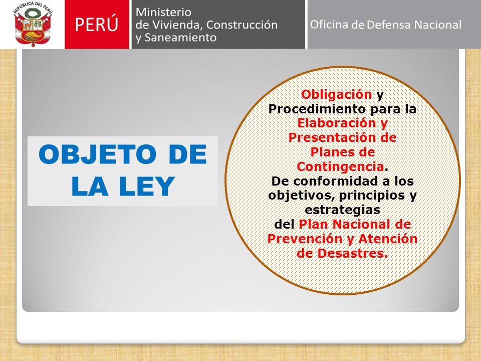 OBJETO DE LA LEY Obligación y Procedimiento para la Elaboración y Presentación de Planes de Contingencia.