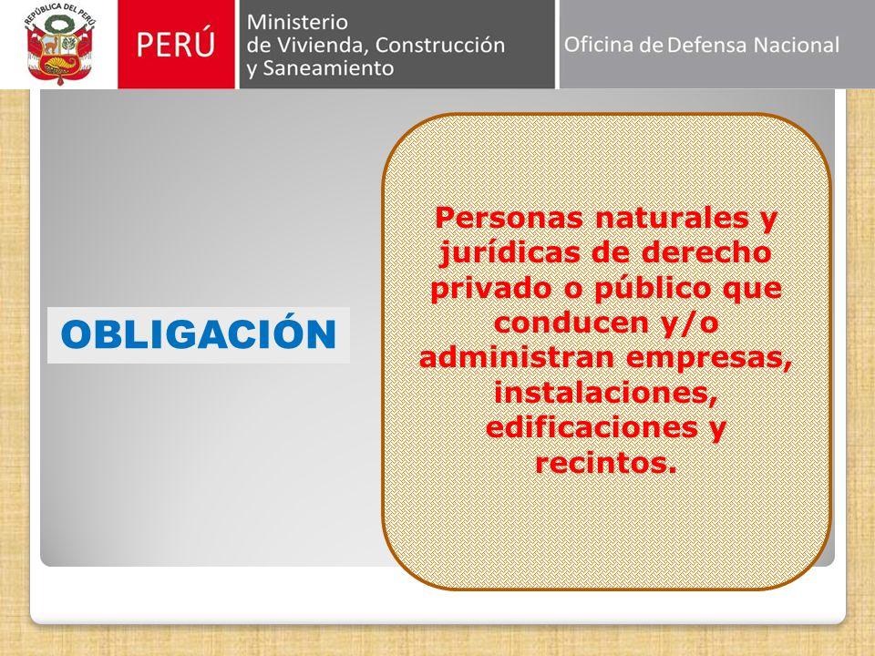 OBLIGACIÓN Personas naturales y jurídicas de derecho privado o público que conducen y/o administran empresas, instalaciones, edificaciones y recintos.