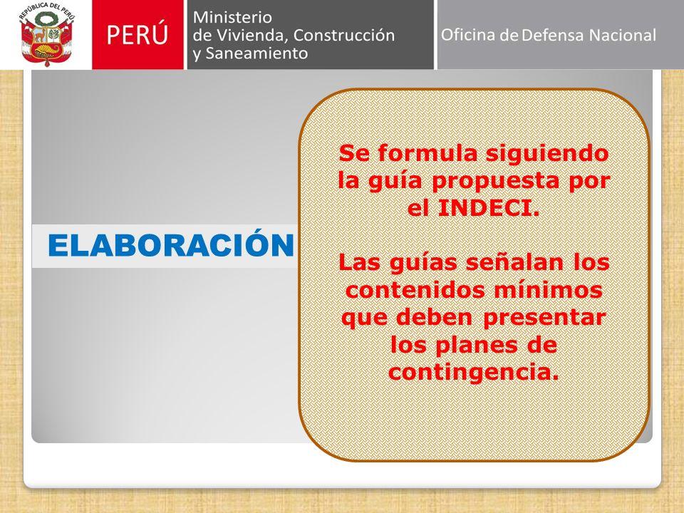 ELABORACIÓN Se formula siguiendo la guía propuesta por el INDECI.