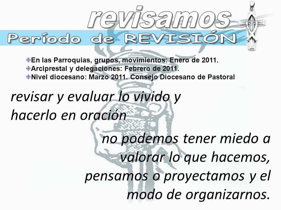 1) Objetivo: Ponernos en condiciones, personales y comunitarias, para revisar el PPD 2007-2011.