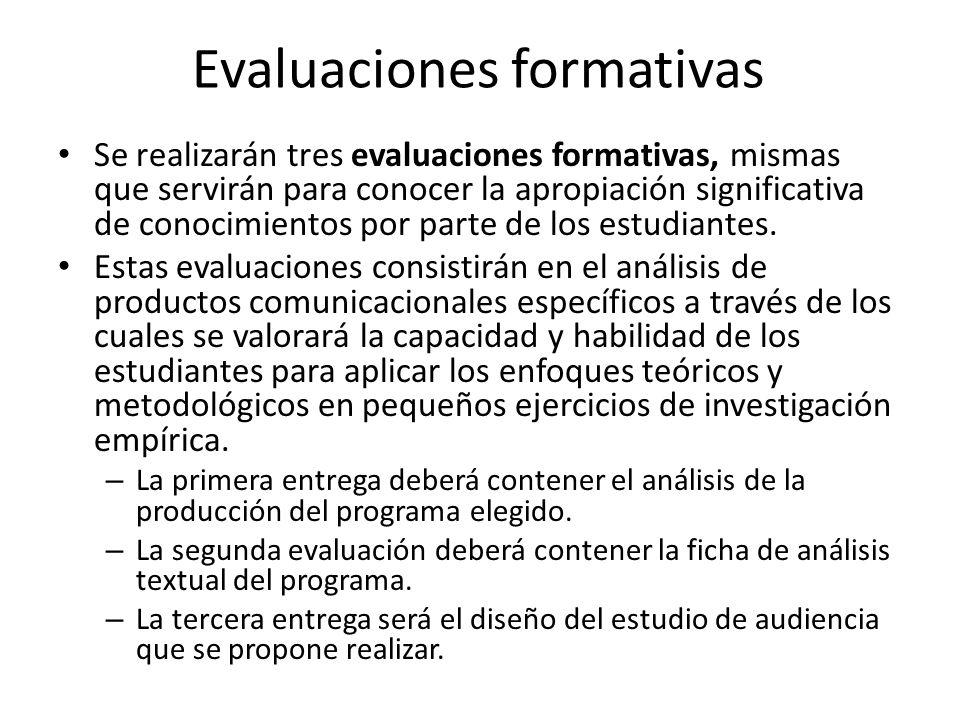Certificación En cuanto a la evaluación para certificación, los estudiantes deberán: – Realizar un trabajo de investigación en el que se analice algún producto comunicativo siguiendo las dimensiones de la comunicación masiva: producción, contenidos y recepción.