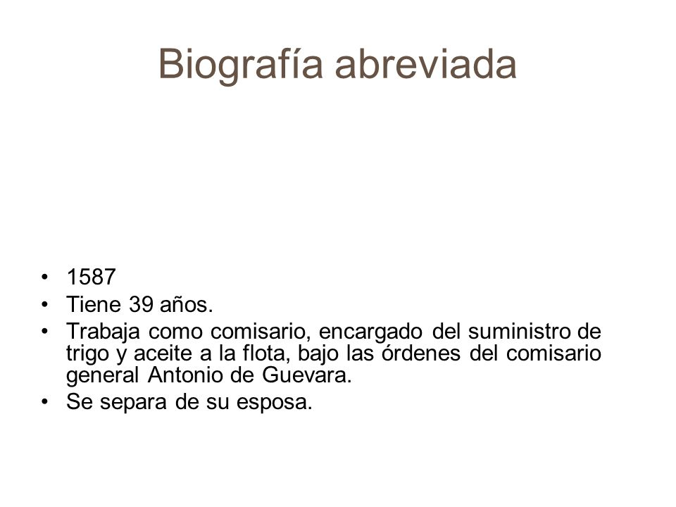 Biografía abreviada 1592-4 Tiene 44-6 años Es encarcelado por venta ilegal de trigo.