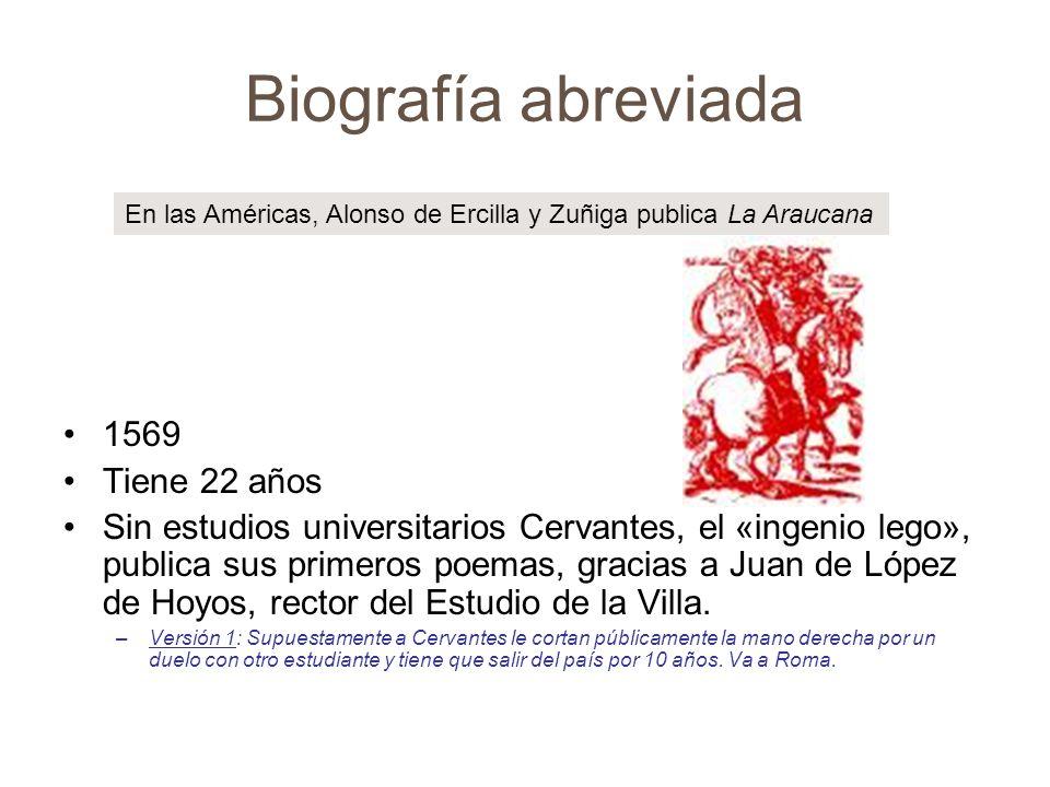 Biografía abreviada 1571 Tiene 23 años Entra en el ejército, alistándose en la compañía de Diego de Urbina.