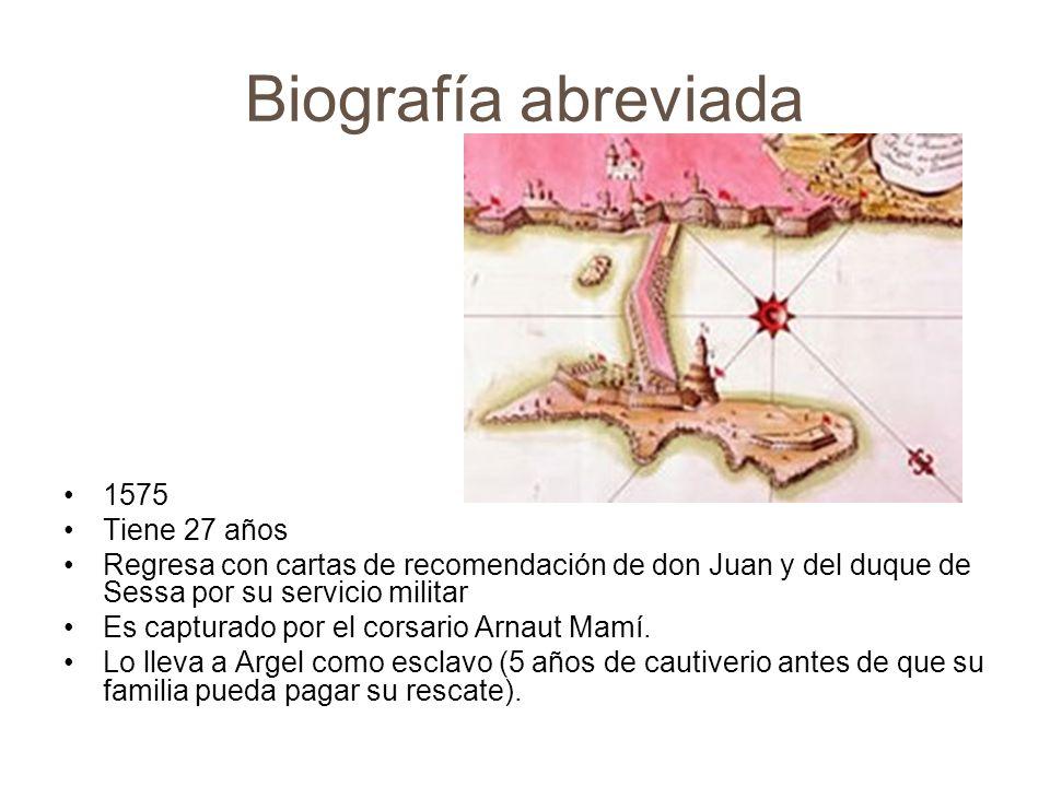 Biografía abreviada 1580 Tiene 32 años Es rescatado al precio de 500 ducados.