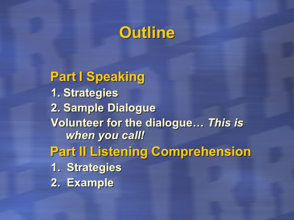 Outline Part III Reading Comprehension 1.Strategies 2.