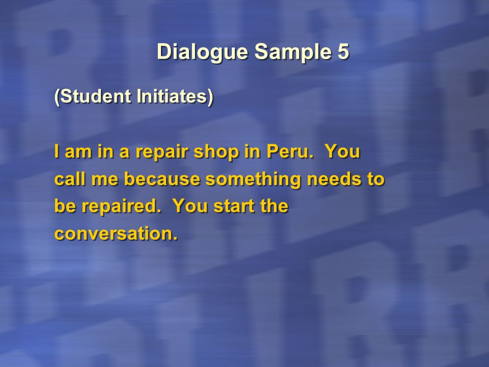 Dialogue Sample 6 (Teacher Initiates) I am a travel agent in Puerto Rico.