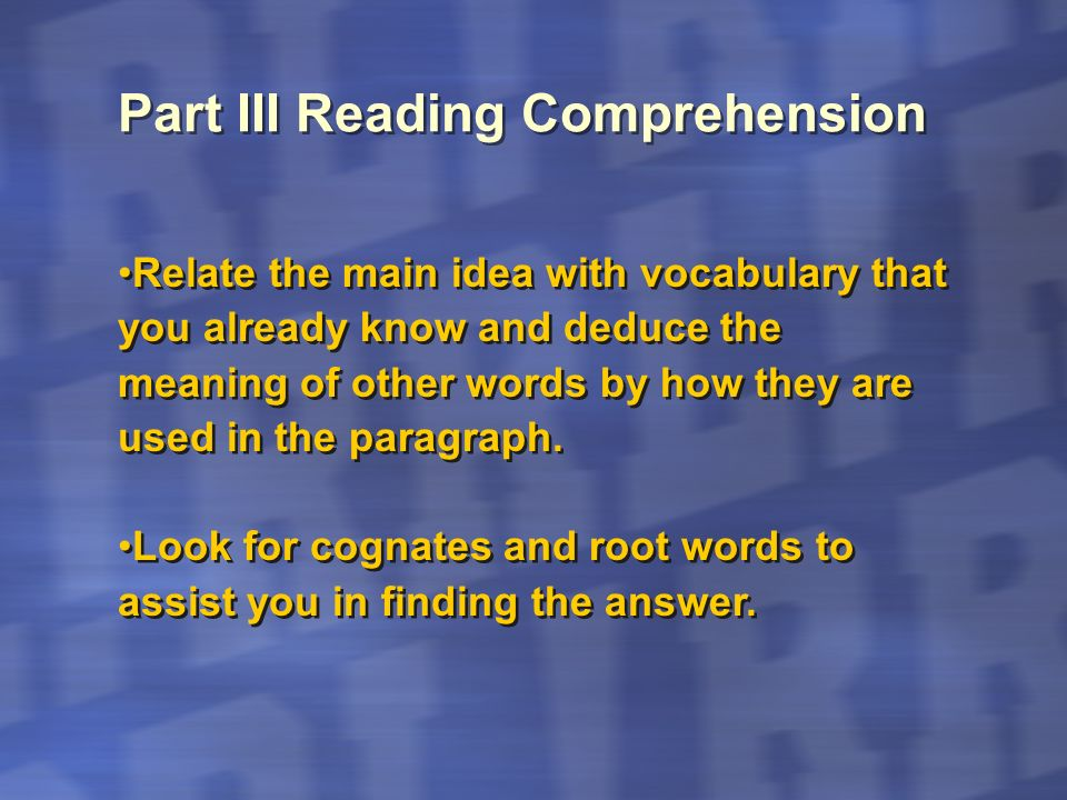Focus on tone and theme of the writing.Look for supporting details.
