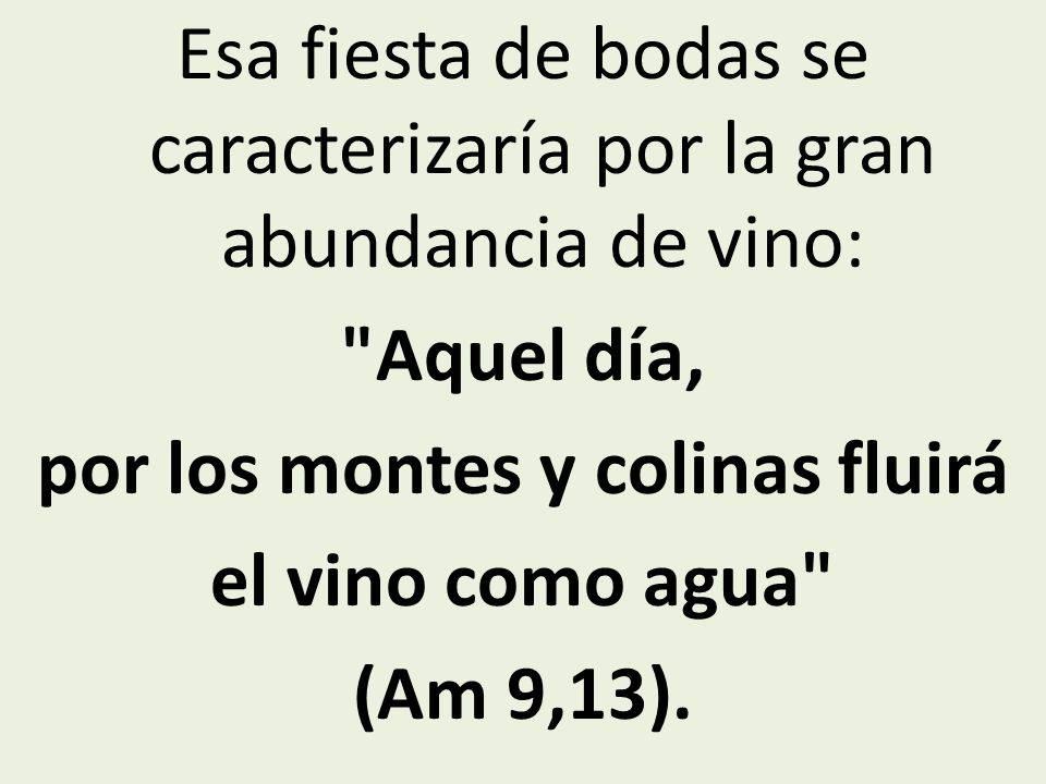 «DÍAS FINALES ANTIGUO TESTAMENTO: Am 9,13-14; Is 25,6-7.
