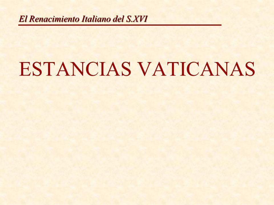 El Renacimiento Italiano del S.XVI ESTANCIAS DE LA SIGNATURA