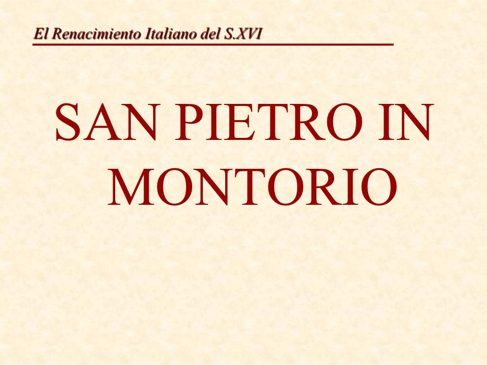 El Renacimiento Italiano del S.XVI Arquitectura Bramante