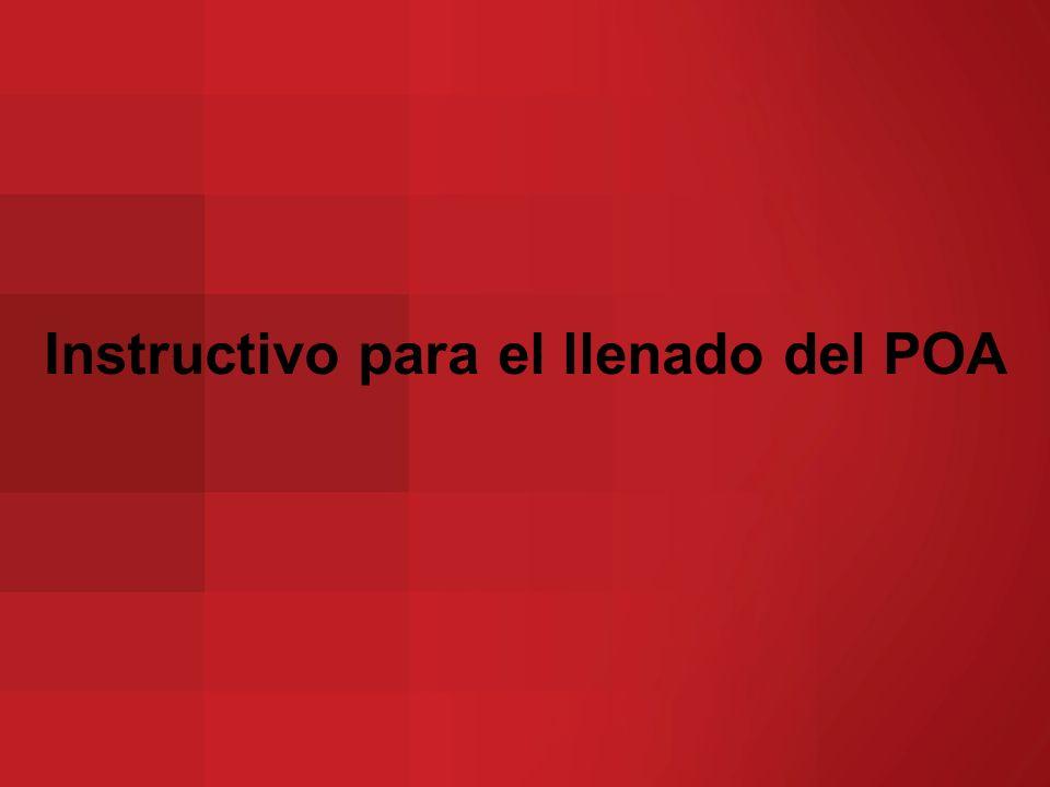 El Instructivo para el llenado del POA 2012 que se presenta en el Anexo 1, incluye la definición de los elementos para la programación.