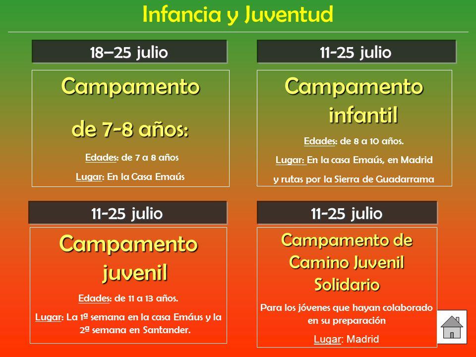 11-25 julio Infancia y Juventud Campamento infantil Edades: de 8 a 10 años.