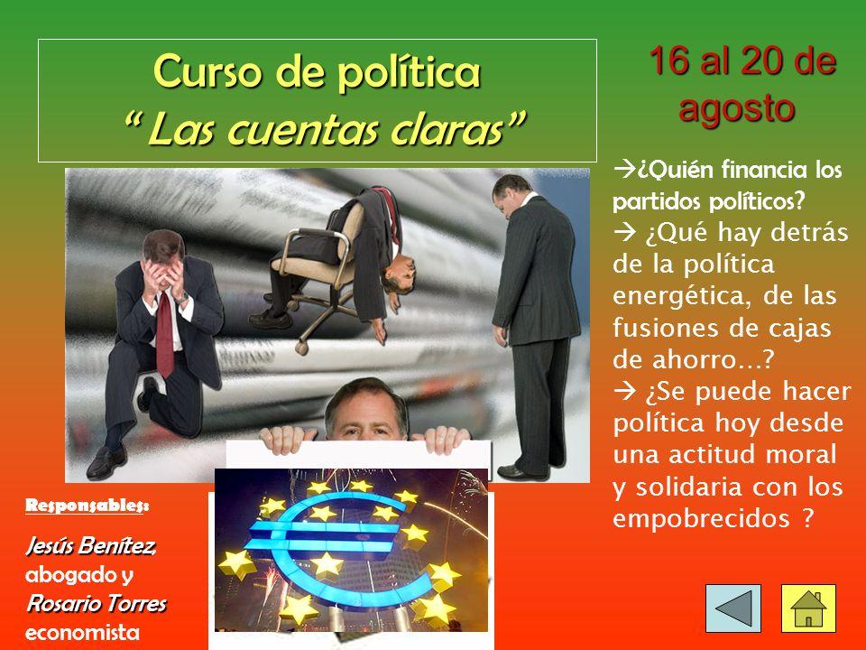 Curso de política Las cuentas claras Las cuentas claras 16 al 20 de agosto 16 al 20 de agosto ¿Quién financia los partidos políticos.