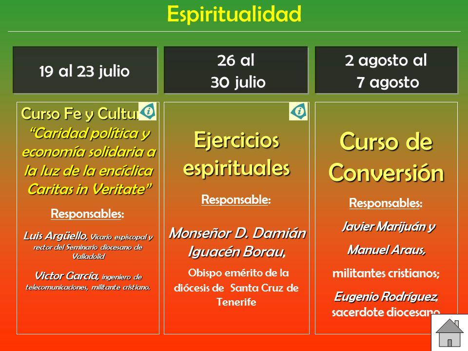 19 al 23 julio Espiritualidad Ejercicios espirituales Responsable: Monseñor D.