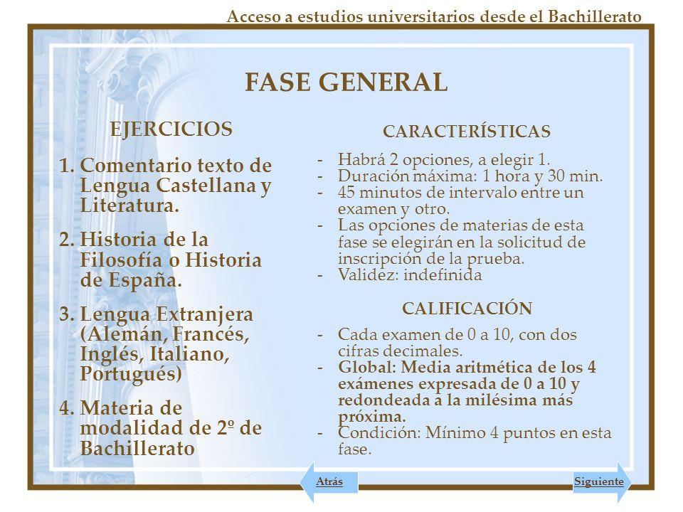 FASE ESPECÍFICA Acceso a estudios universitarios desde el Bachillerato EJERCICIOS Materias de modalidad de 2º de Bachillerato distintas a la elegida en la fase general.