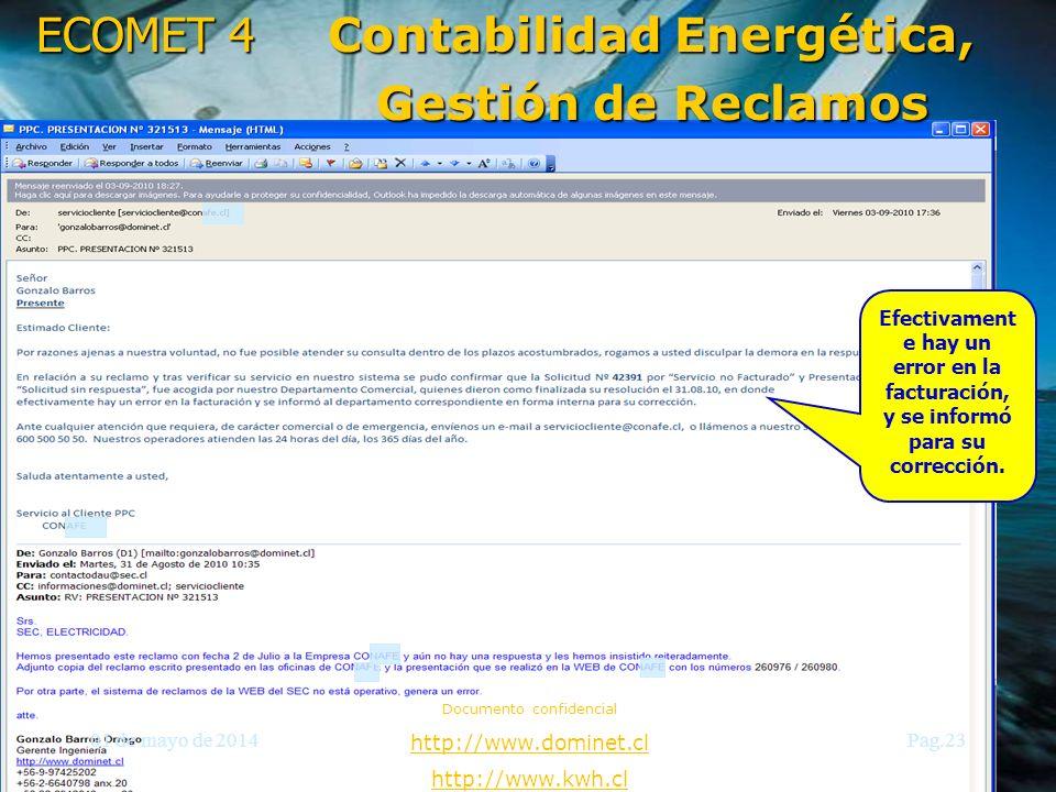 ECOMET 4 01 de mayo de 2014 Documento confidencial http://www.dominet.cl http://www.kwh.cl Pag.24 Que hacemos con los ahorros contabilizados?....