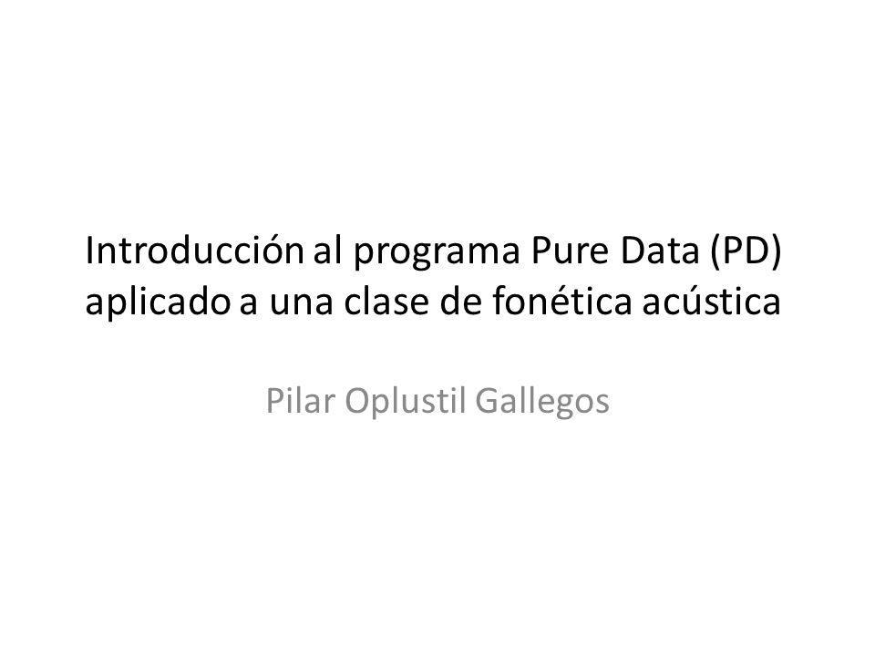 Pure Data ¿Qué es PD?: programa de síntesis y procesamiento de audio Creación de diagramas en un DSP enviroment Ventajas de PD: funcionamiento en tiempo real