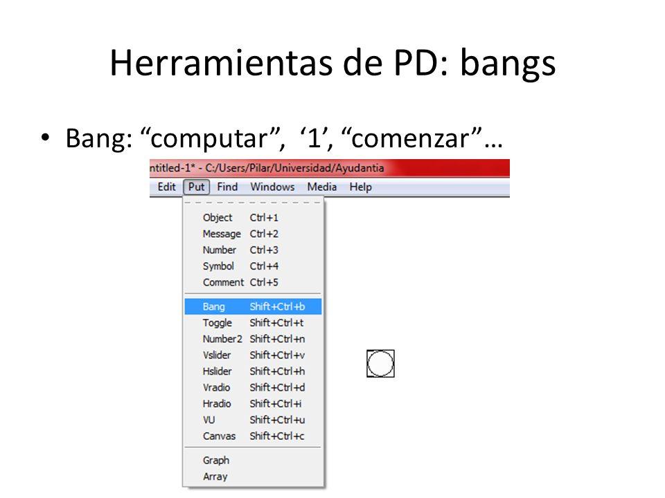 Herramientas de PD Una forma simple de combinar estos elementos…