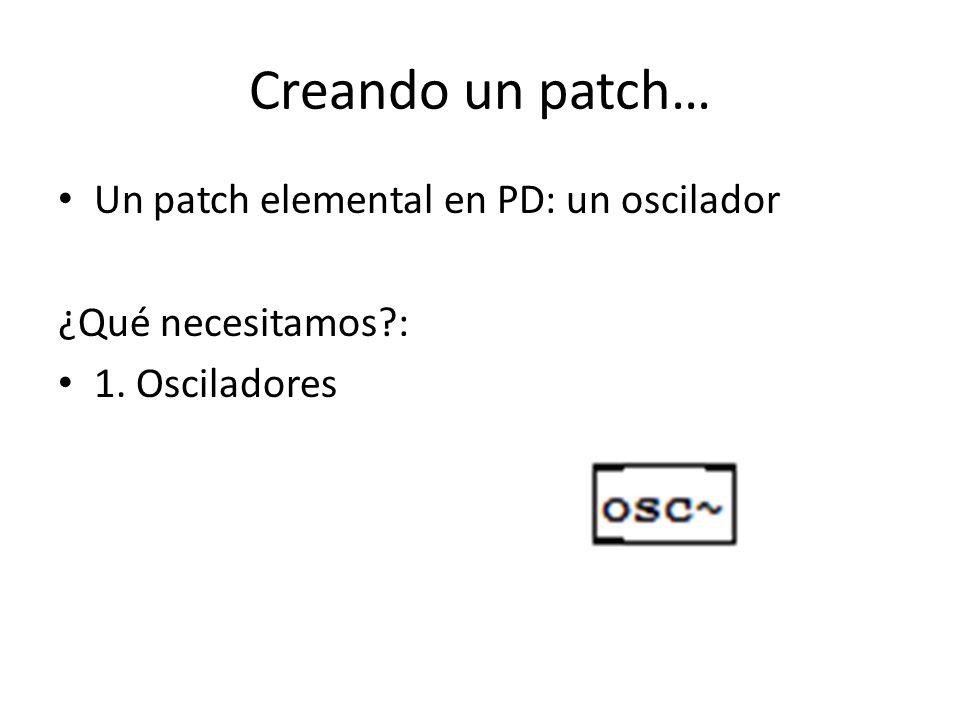 Oscilador Argumentos de osc~: Frecuencia Fase