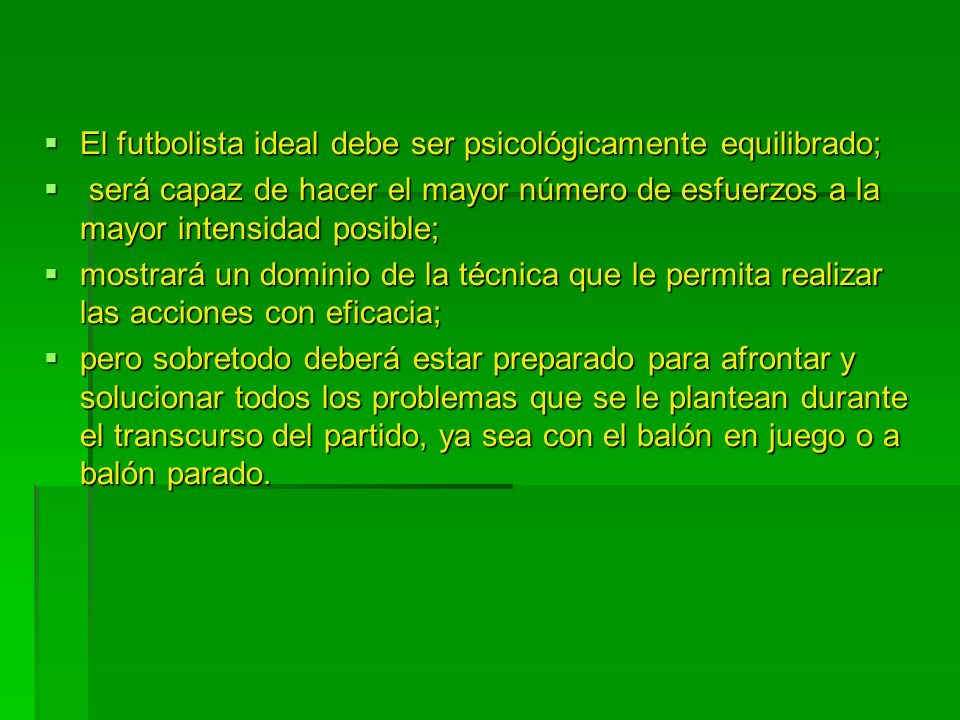 En la Práctica PARTIDO PLANTEAMIENTO ESTRATEGIA Principios a emplear Sistema de juego Tipo de marcaje Repliegue COMBATIR NEUTRALIZAR TACTICAS FIJAS TACTICA INDIVIDUAL SOLUCION DE PROBLEMAS MOVIMIENTOS EVOLUCIONES ACCIONES REALES JUEGOS Y PARTIDOS CONDICIONADOS TRABAJO TACTICO DEPENDIENTE DEL DESARROLLO DEL JUEGO ENTRENADOR: Cambios de planteamiento Combatir o neutralizar JUGADOR: Adaptación a la situación cambiante