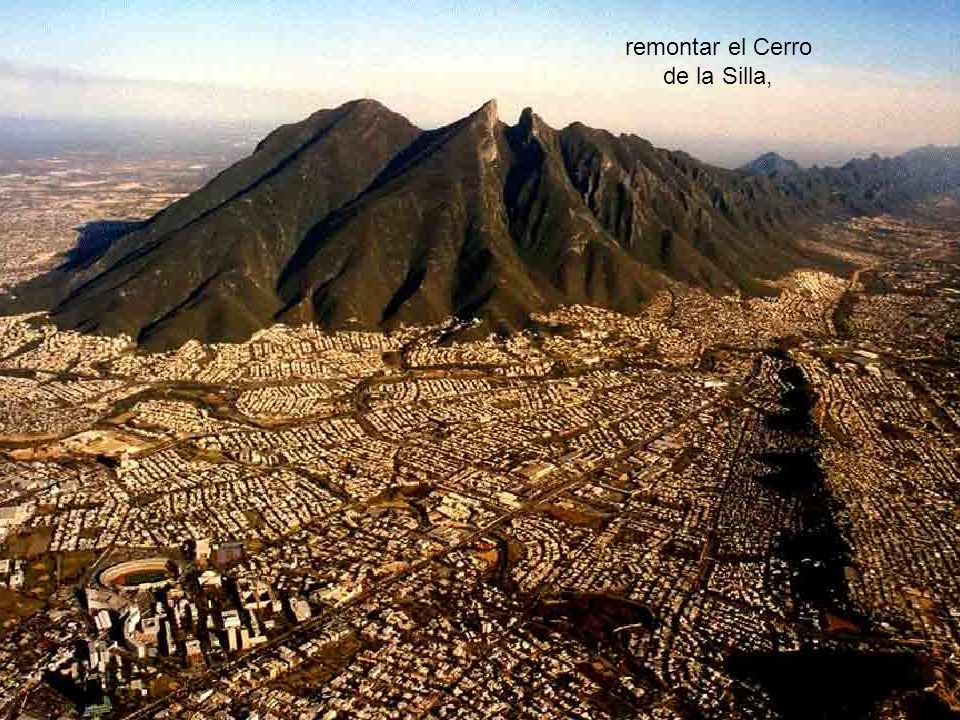 remontar el Cerro de la Silla,
