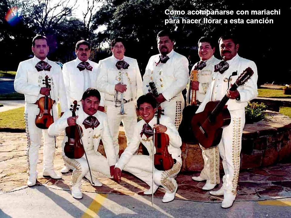 Como acompañarse con mariachi para hacer llorar a esta canción