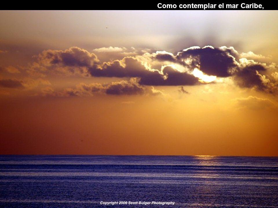 Como contemplar el mar Caribe,