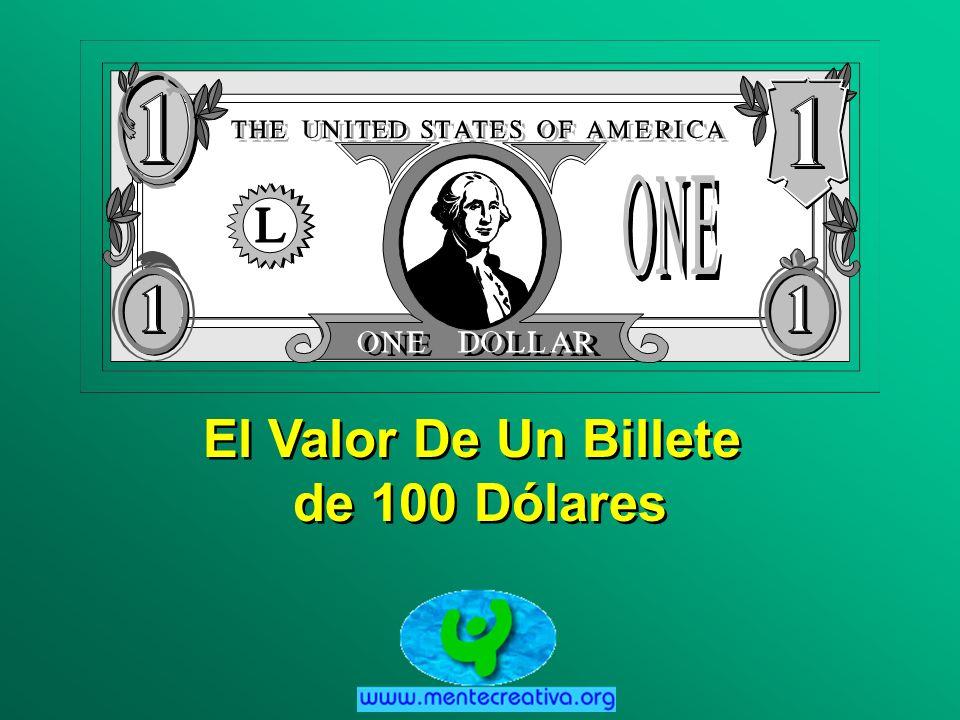 El Valor De Un Billete de 100 Dólares El Valor De Un Billete de 100 Dólares
