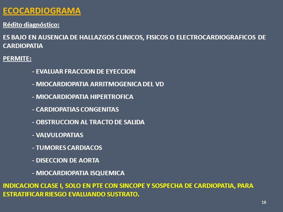 19 TEST DE EJERCICIO Bajo rédito diagnóstico en población general,con síncope, < 5%.