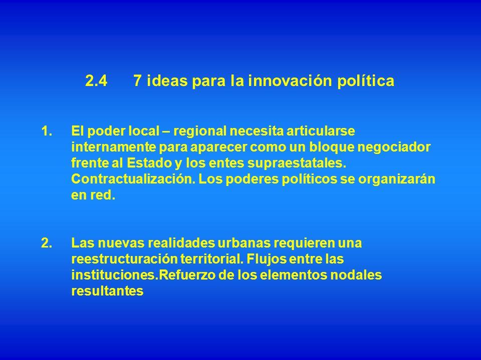 3.Más autonomía local y menos uniformismo político- administrativo.