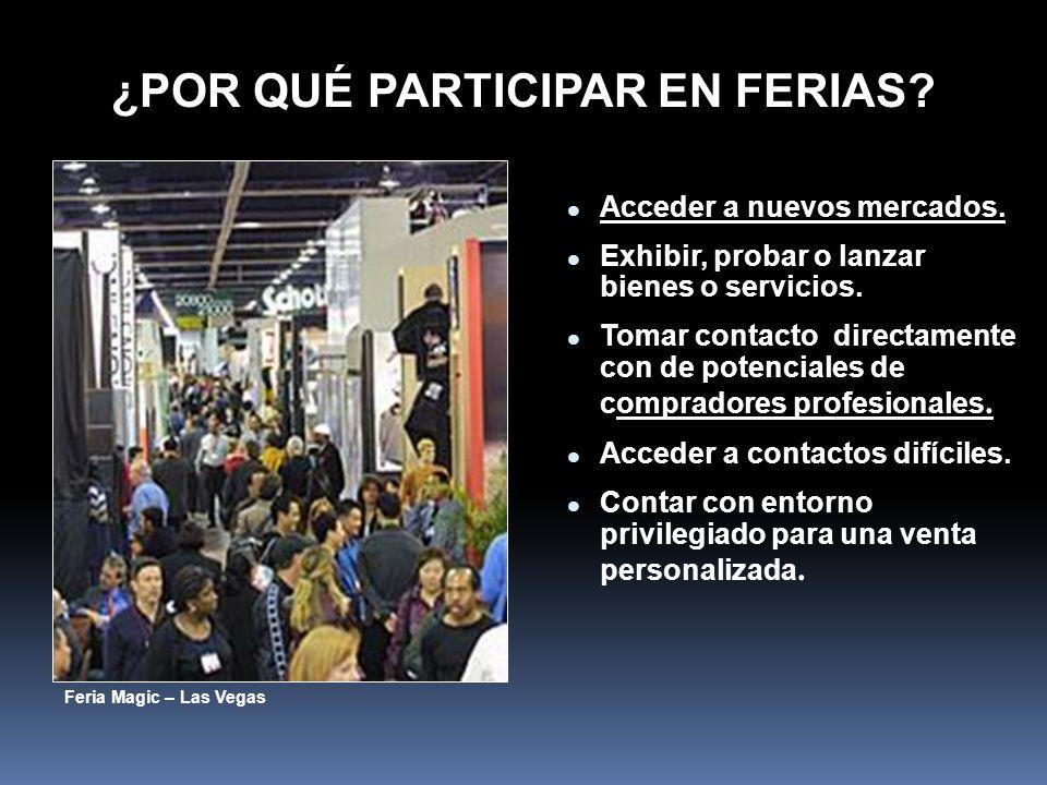 Ser beneficiario de una alta receptividad de los visitantes al stand, los cuales están pre- dispuestos a recibir propuestas de negocios.