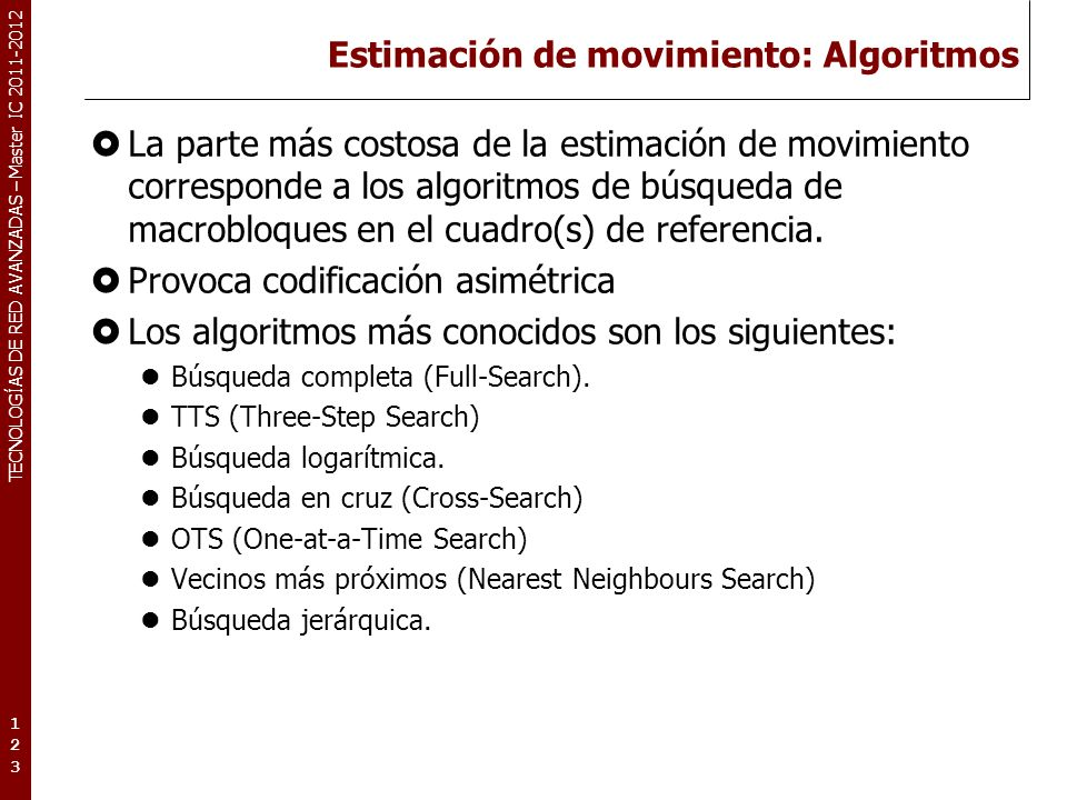 TECNOLOGÍAS DE RED AVANZADAS – Master IC 2011-2012 Estimación de movimiento.