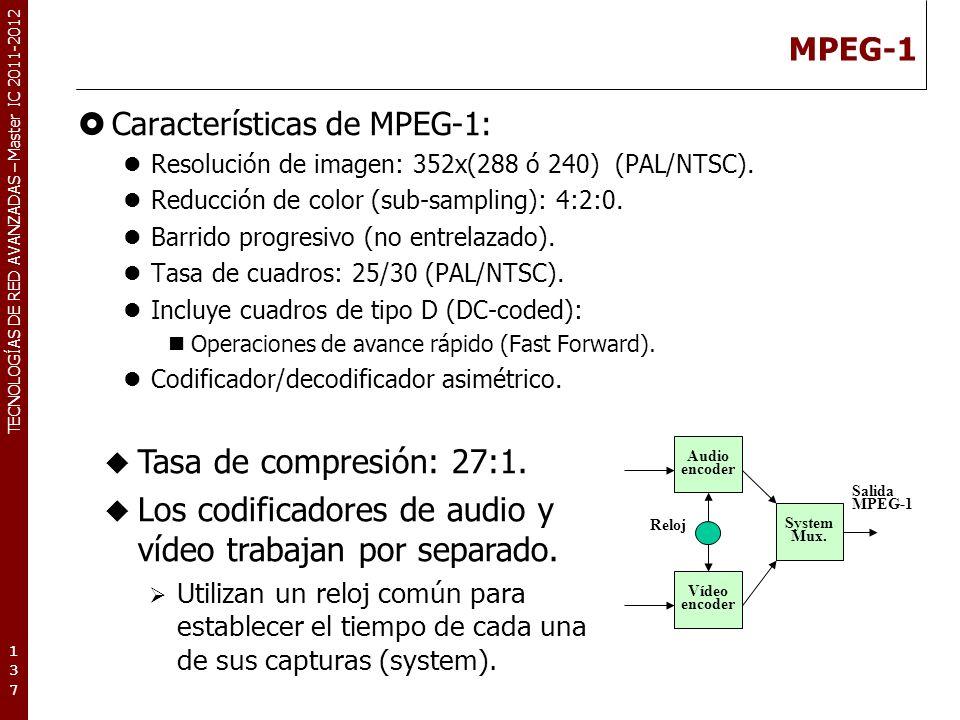 TECNOLOGÍAS DE RED AVANZADAS – Master IC 2011-2012 MPEG-2 Conjunto de estándares ISO 13818 (93).
