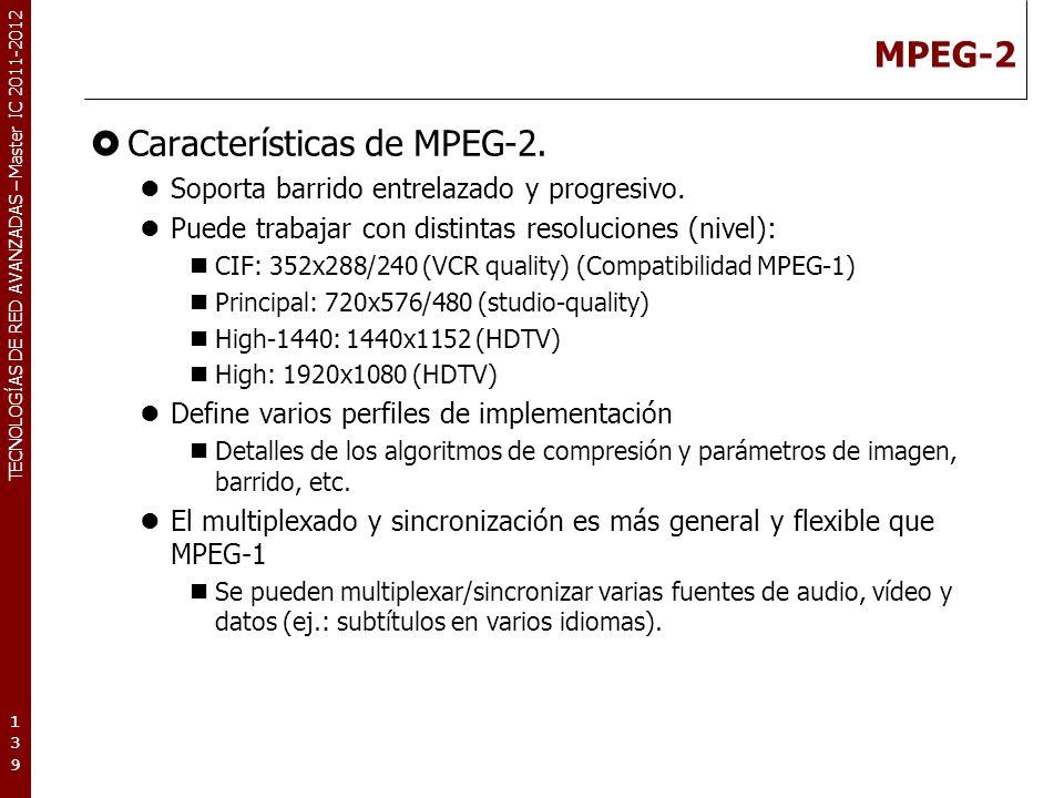 TECNOLOGÍAS DE RED AVANZADAS – Master IC 2011-2012 MPEG-4 Propósito: Diseño de aplicaciones multimedia interactivas distribuidas.