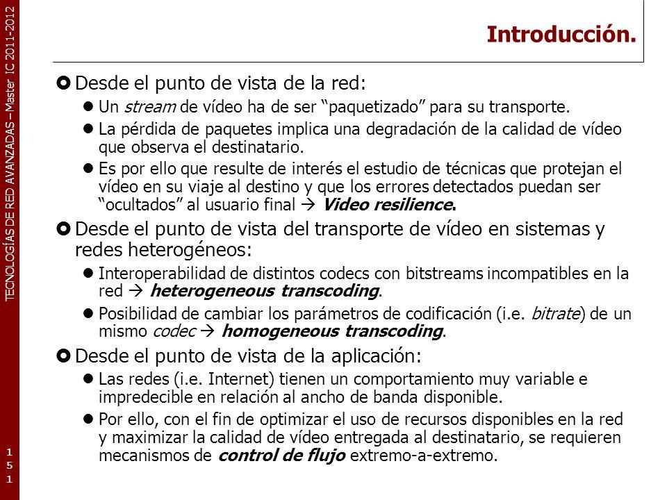TECNOLOGÍAS DE RED AVANZADAS – Master IC 2011-2012 Control de flujo.