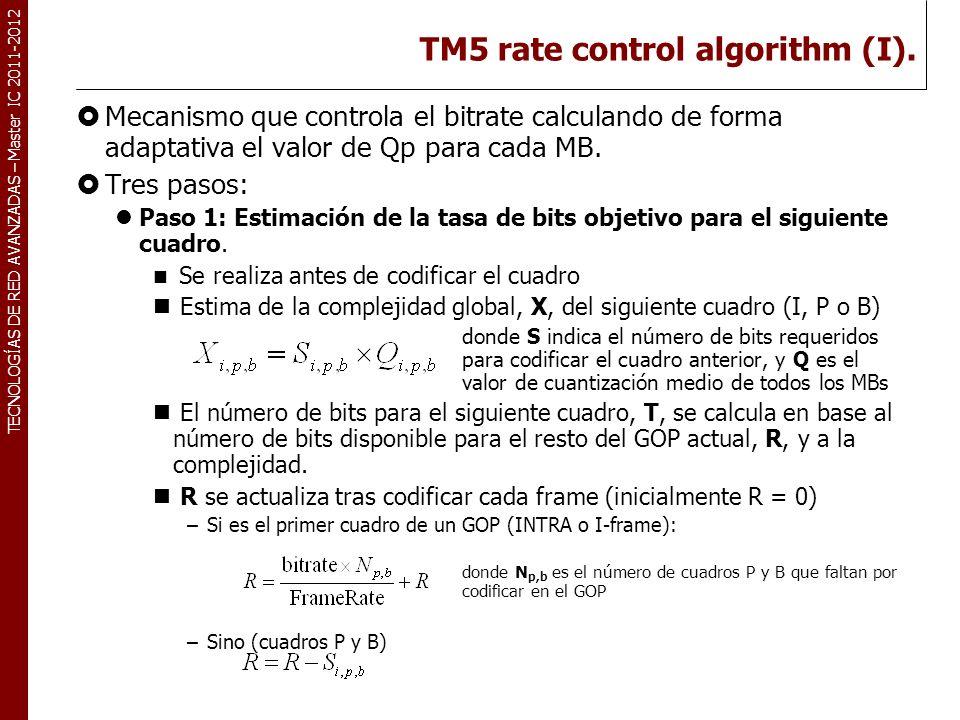TECNOLOGÍAS DE RED AVANZADAS – Master IC 2011-2012 TM5 rate control algorithm (II).