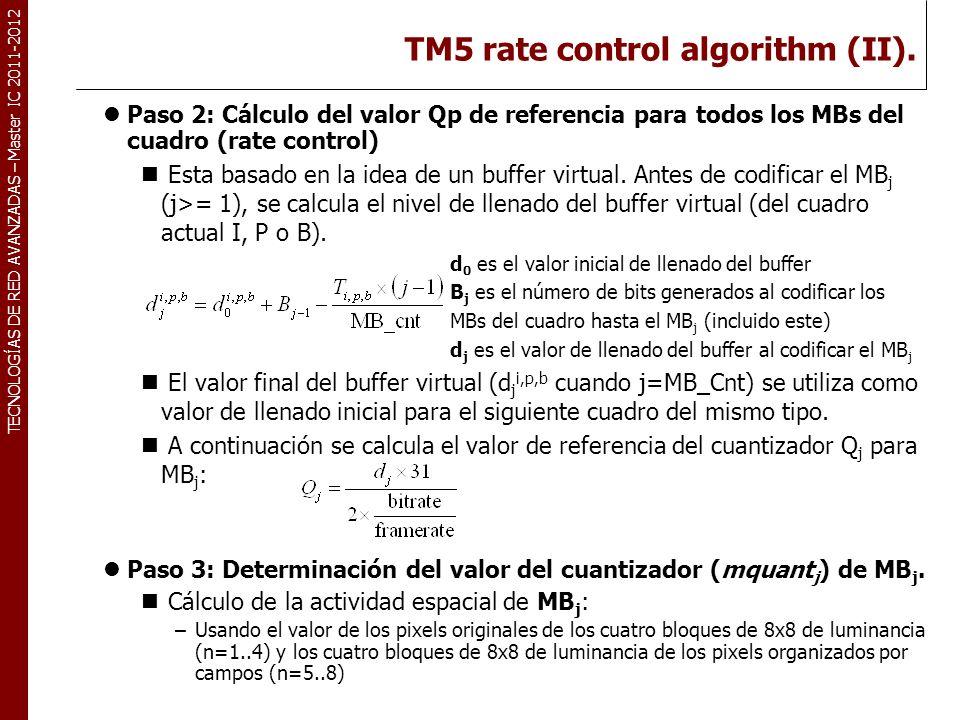 TECNOLOGÍAS DE RED AVANZADAS – Master IC 2011-2012 TM5 rate control algorithm (III).