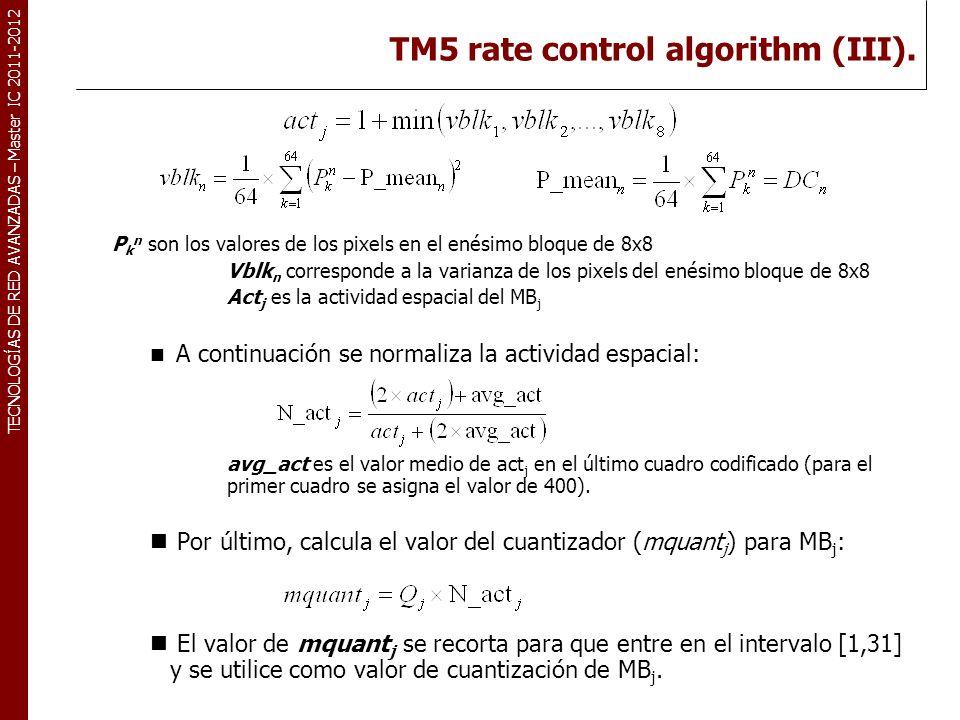 TECNOLOGÍAS DE RED AVANZADAS – Master IC 2011-2012 Feed-forward rate control.