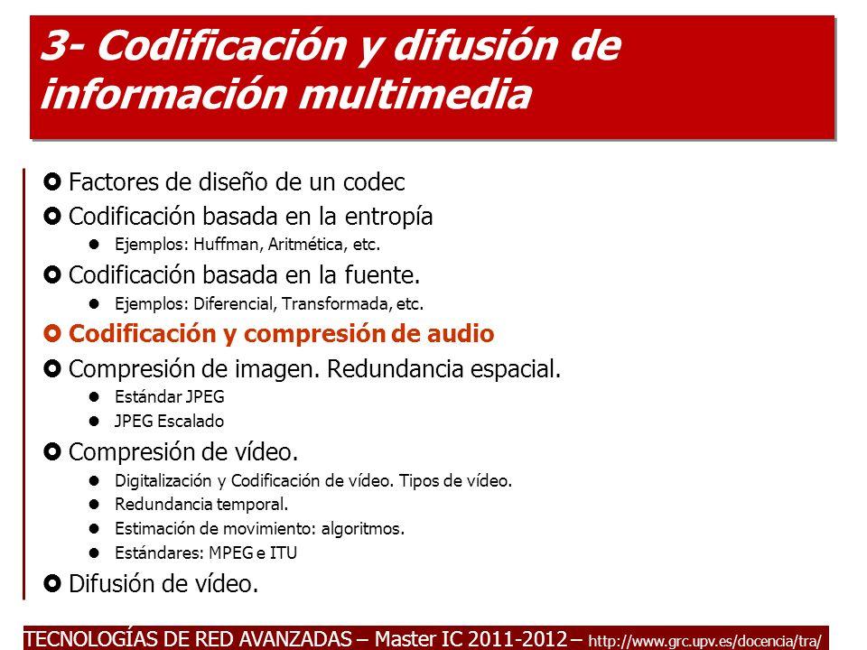 TECNOLOGÍAS DE RED AVANZADAS – Master IC 2011-2012 Introducción a la codificación y compresión de audio.