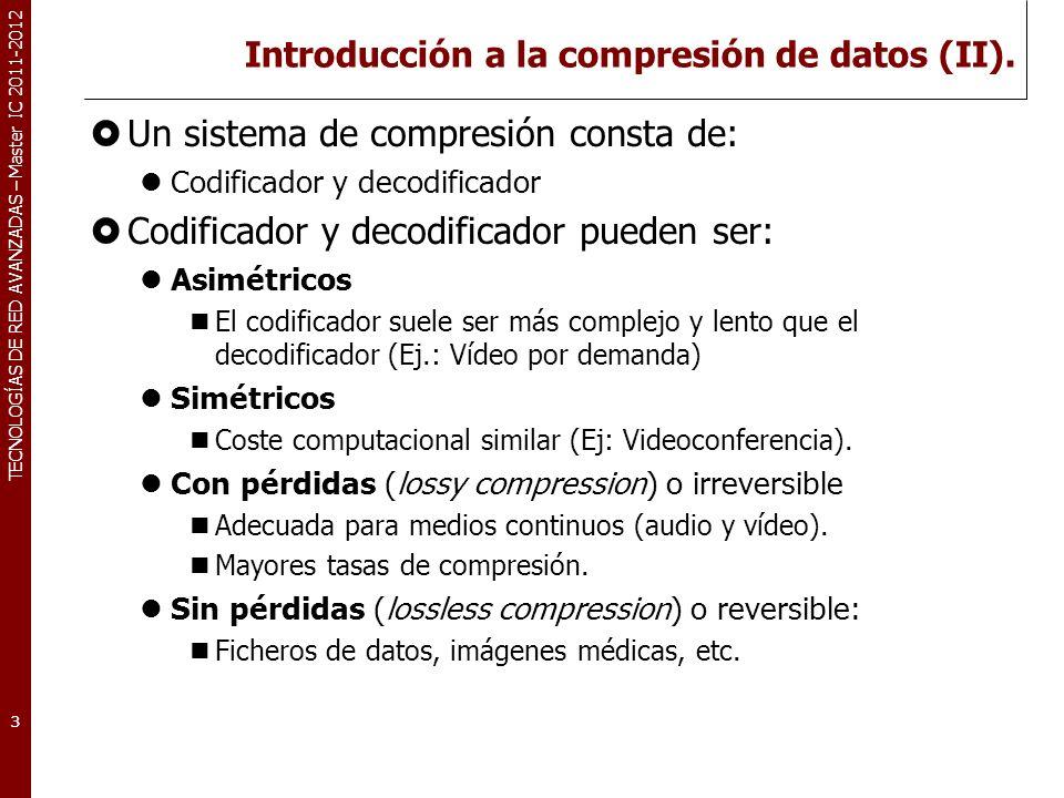 TECNOLOGÍAS DE RED AVANZADAS – Master IC 2011-2012 Factores en el diseño de un codificador.