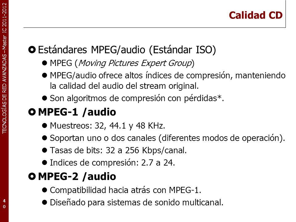 TECNOLOGÍAS DE RED AVANZADAS – Master IC 2011-2012 MPEG-1 audio.
