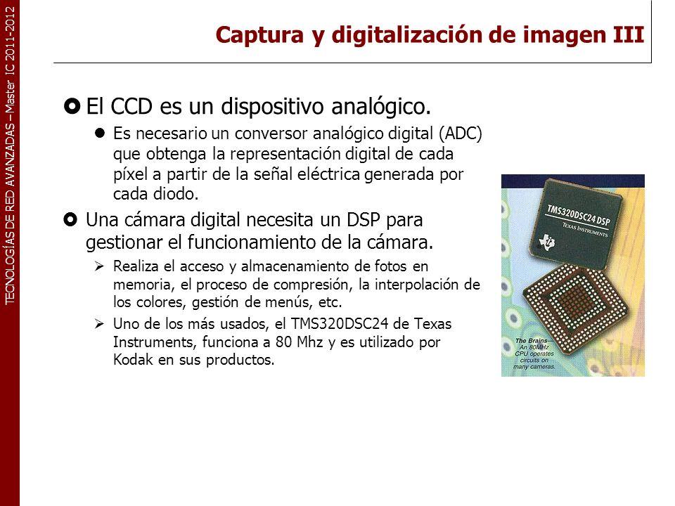 TECNOLOGÍAS DE RED AVANZADAS – Master IC 2011-2012 Captura y digitalización de imagen IV Codificación y recodificación.