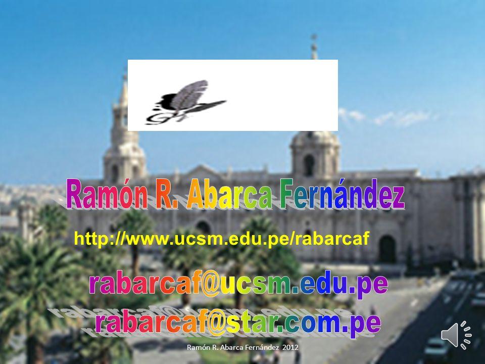 http://www.ucsm.edu.pe/rabarcaf Ramón R. Abarca Fernández 2012