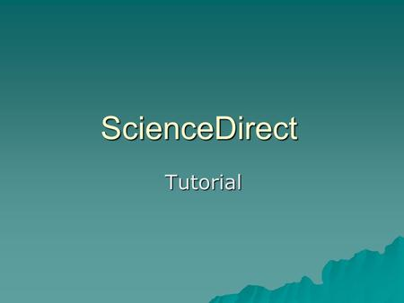 ScienceDirect Tutorial. Comenzar a usar ScienceDirect Para comenzar a usar ScienceDirect, elija Centro de Investigación y Docencia Económicas.