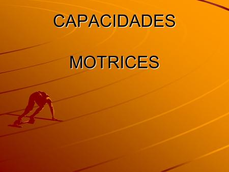 CAPACIDADES MOTRICES.